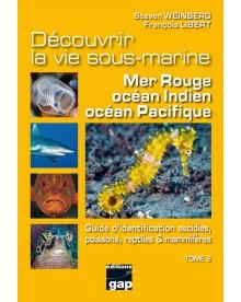 Découvrir la vie sous-marine Mer Rouge océan Indien océan Pacifique Tome 2