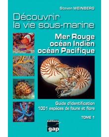 Découvrir la vie sous-marine Mer Rouge océan Indien océan Pacifique Tome 1