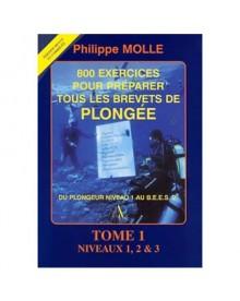 800 exercices pour préparer les brevets de plongée - Tome 1